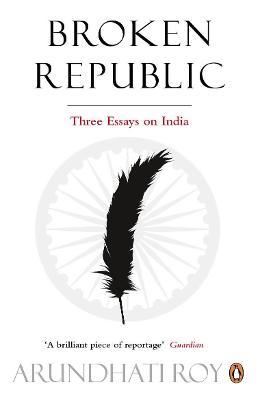 Broken Republic by Arundhati Roy