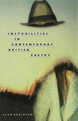 Instabilities in Contemporary British Poetry by Alan Robinson