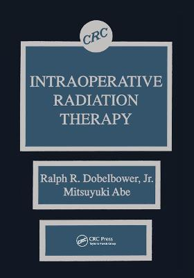 Intraoperative Radiation Therapy by Jr. Dobelbower