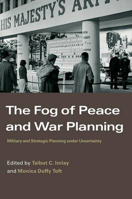 The Fog of Peace and War Planning by Talbot C. Imlay