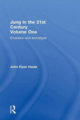 Jung in the 21st Century by John Ryan Haule