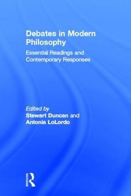Debates in Modern Philosophy by Antonia LoLordo