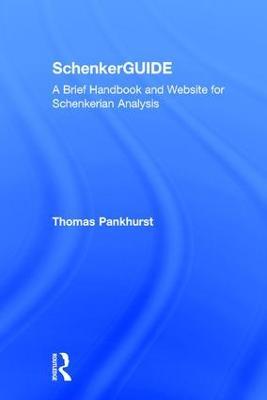 SchenkerGUIDE by Thomas Pankhurst