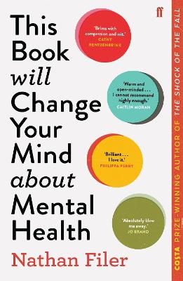 This Book Will Change Your Mind About Mental Health: A journey into the heartland of psychiatry by Nathan Filer