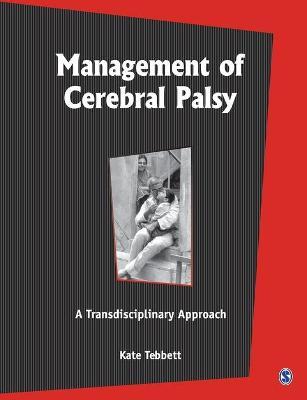 Management of Cerebal Palsy by Kate Tebbett
