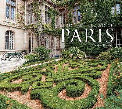 Best-Kept Secrets of Paris by Michael Kerrigan