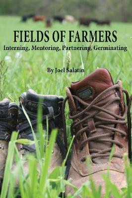 Fields of Farmers by Joel Salatin
