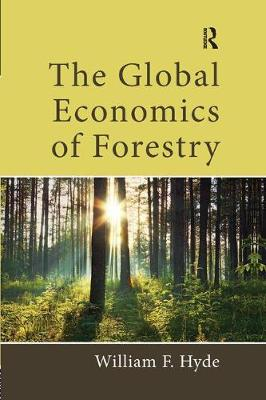 The Global Economics of Forestry by William F. Hyde