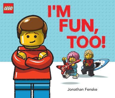 I'm Fun, Too! (A Classic LEGO Picture Book) by Jonathan Fenske