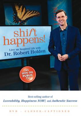 Shift Happens! by Robert Holden