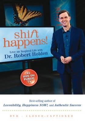 Shift Happens! by Robert Holden