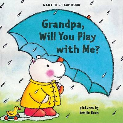 Grandpa, Will You Play with Me? by Emilie Boon