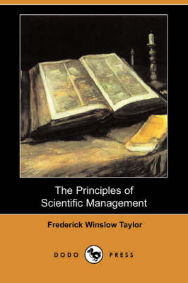 The Principles of Scientific Management (Dodo Press) by Frederick Winslow Taylor