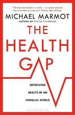 The Health Gap by Michael Marmot