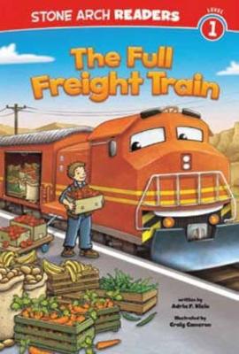 The Full Freight Train by Adria F. Klein