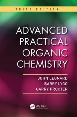 Advanced Practical Organic Chemistry by John Leonard