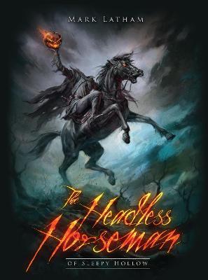 Headless Horseman of Sleepy Hollow by Mark Latham
