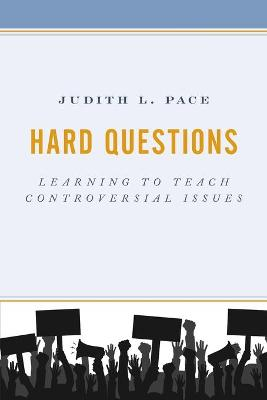 Hard Questions: Learning to Teach Controversial Issues book