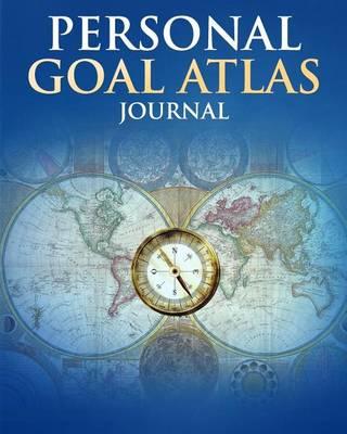 Personal Goal Atlas Journal book