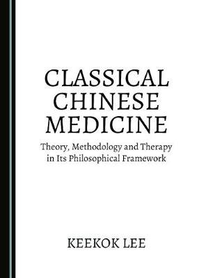 Classical Chinese Medicine by Keekok Lee