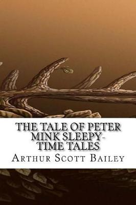 Tale of Peter Mink Sleepy-Time Tales by Arthur Scott Bailey