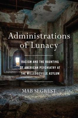 Administrations Of Lunacy by Mab Segrest