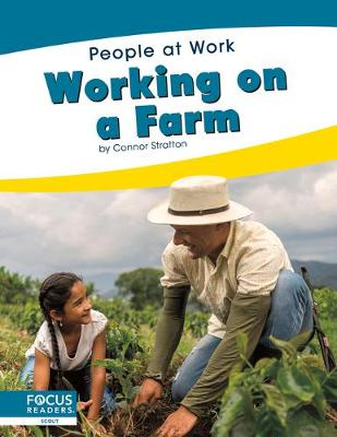 People at Work: Working on a Farm by Connor Stratton