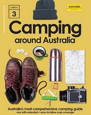 Camping Around Australia 3rd ed. by Explore Australia