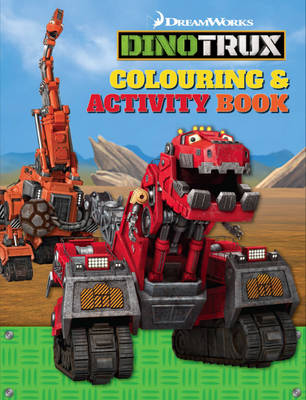 Dreamworks Dinotrux: Colouring and Activity Book by DreamWorks: Dinotrux