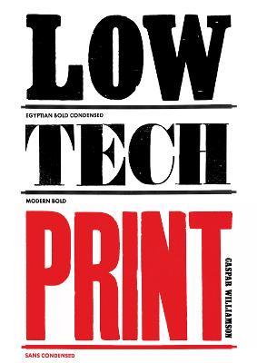 Low-Tech Print by Caspar Williamson