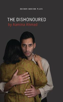 The Dishonoured by Aamina Ahmad