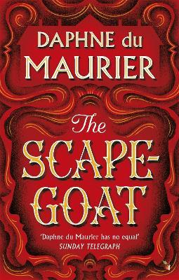 Scapegoat by Daphne du Maurier