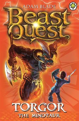 Beast Quest: Torgor the Minotaur by Adam Blade