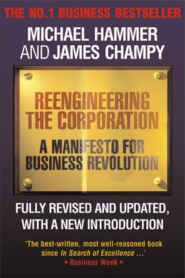 Reengineering the Corporation by James Champy