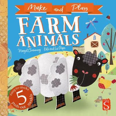 Make and Play Farm Animals by Margot Channing