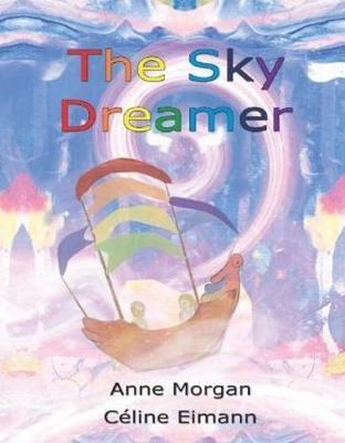 The Sky Dreamer by Anne Morgan
