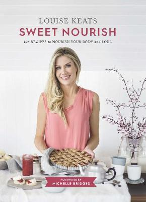 Sweet Nourish by Louise Keats