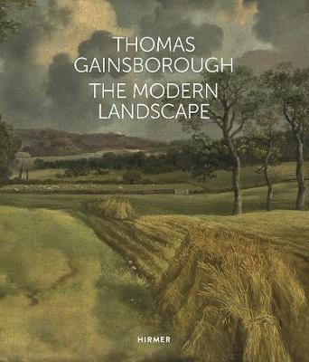 Thomas Gainsborough: The Modern Landscape book