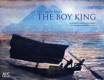 The Boy and the Boy King by Arthur D. Lubow