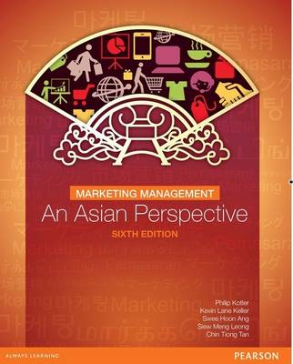 Marketing Management: An Asian Perspective by Philip Kotler