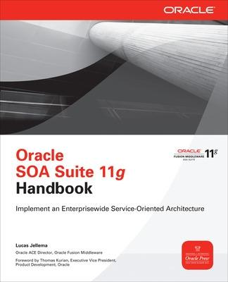 Oracle SOA Suite 11g Handbook by Lucas Jellema