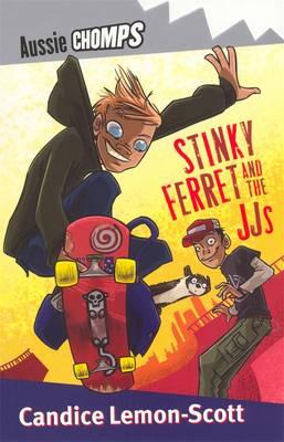 Stinky Ferret and the JJ by Candice Lemon-Scott