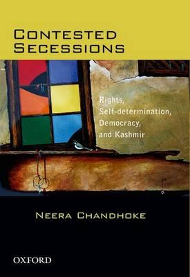 Contested Secessions: Contested Secessions by Neera Chandhoke