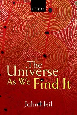 Universe As We Find It by John Heil