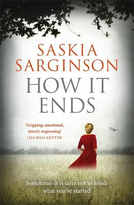 How It Ends: The stunning new novel from Richard & Judy bestselling author of The Twins by Saskia Sarginson