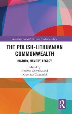 The Polish-Lithuanian Commonwealth: History, Memory, Legacy book