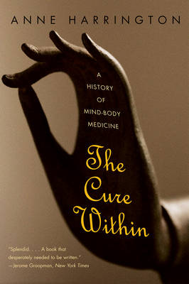 The Cure Within by Anne Harrington