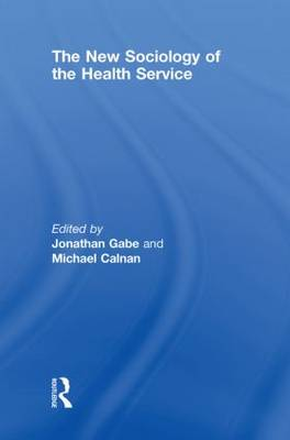 The New Sociology of the Health Service by Jonathan Gabe