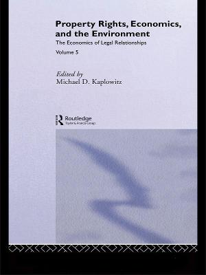 Property Rights, Economics and the Environment book
