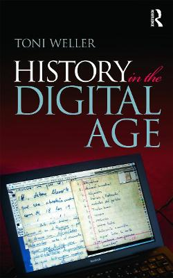 History in the Digital Age by Toni Weller